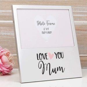 Love You Mum Aluminium Frame